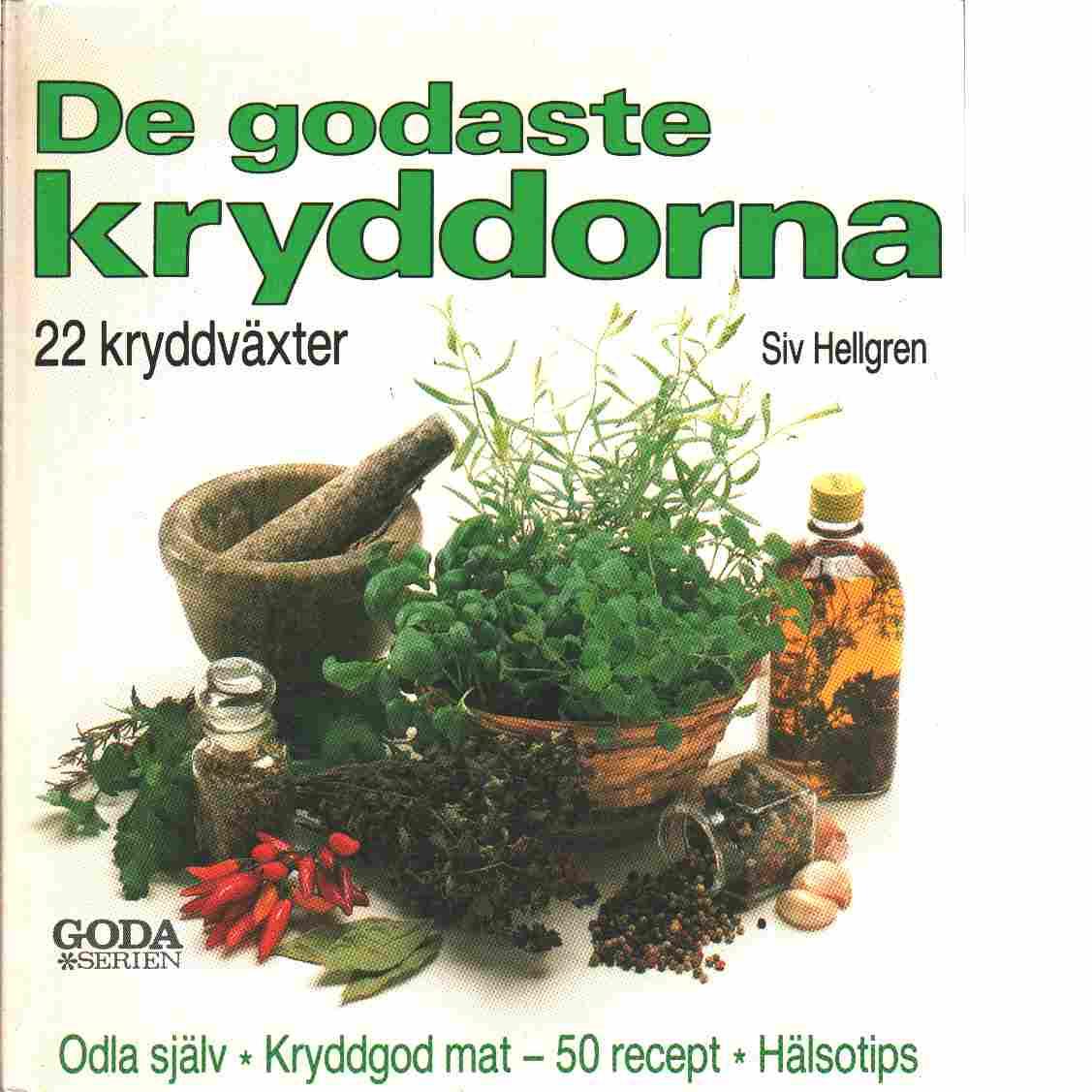 De godaste kryddorna : 22 kryddväxter - Hellgren, Siv