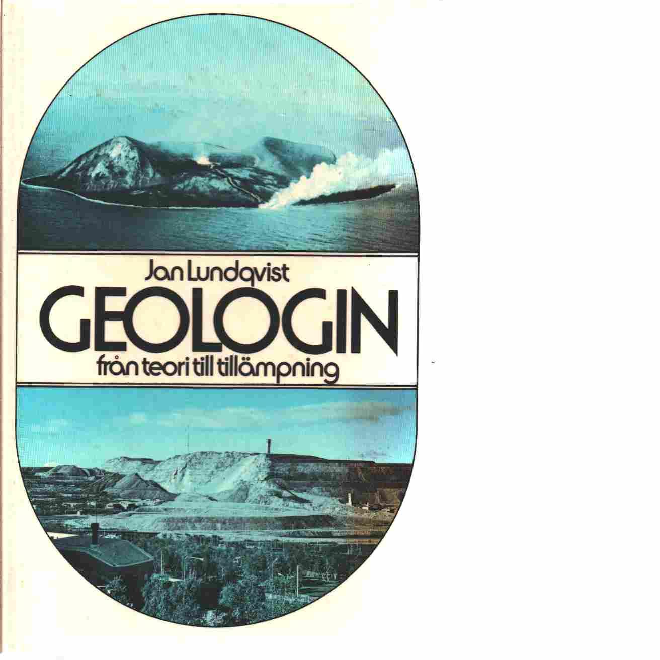Geologin : från teori till tillämpning - Lundqvist, Jan