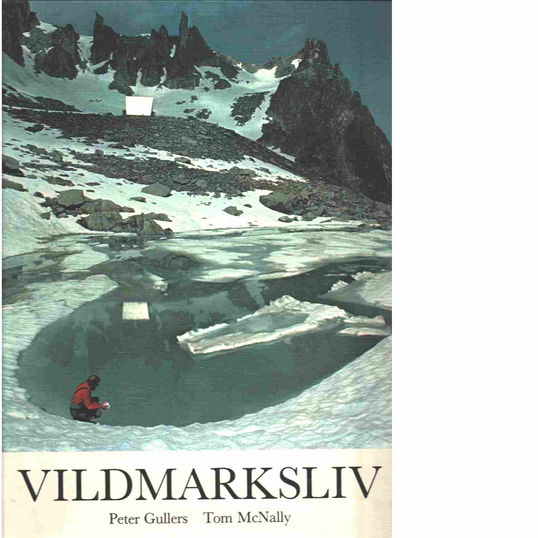 Vildmarksliv / Joy of the wild - Gullers, Peter och McNally, Tom