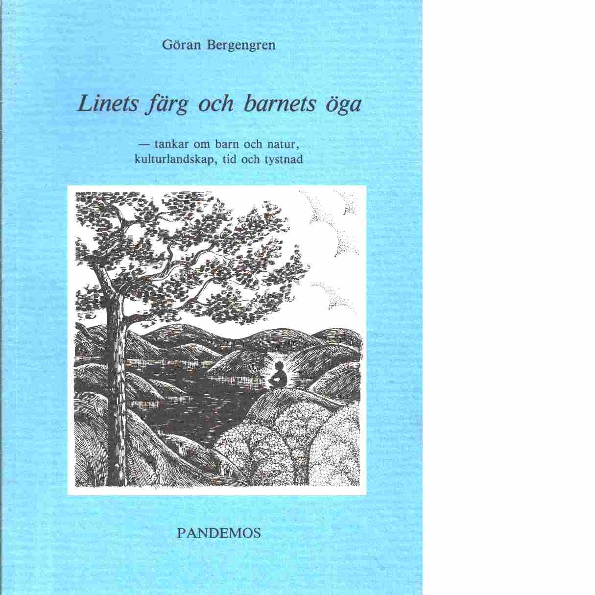 Linets färg och barnets öga - Bergengren, Göran
