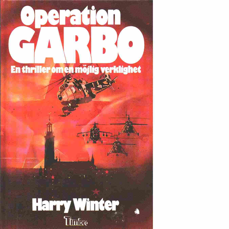 Operation Garbo : en thriller om en möjlig verklighet - Winter, Harry