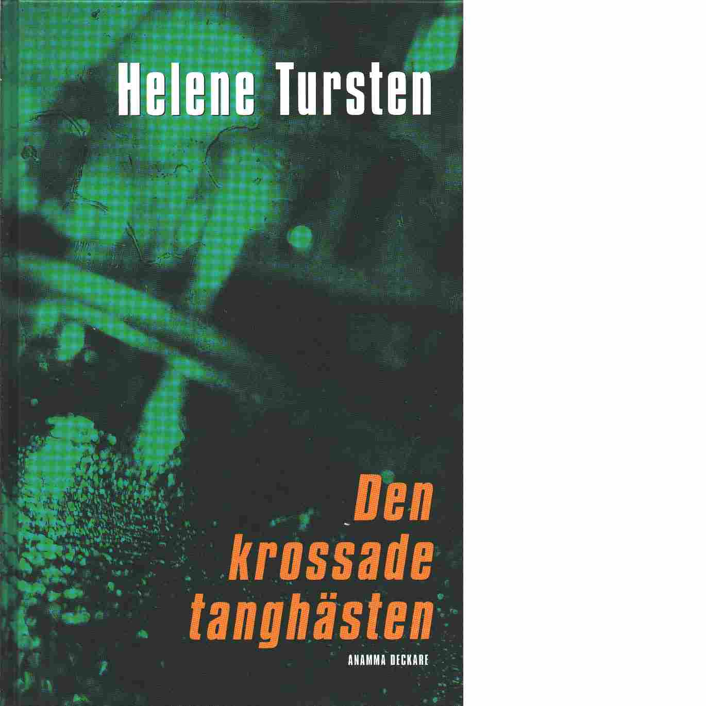 Den krossade tanghästen - Tursten, Helene