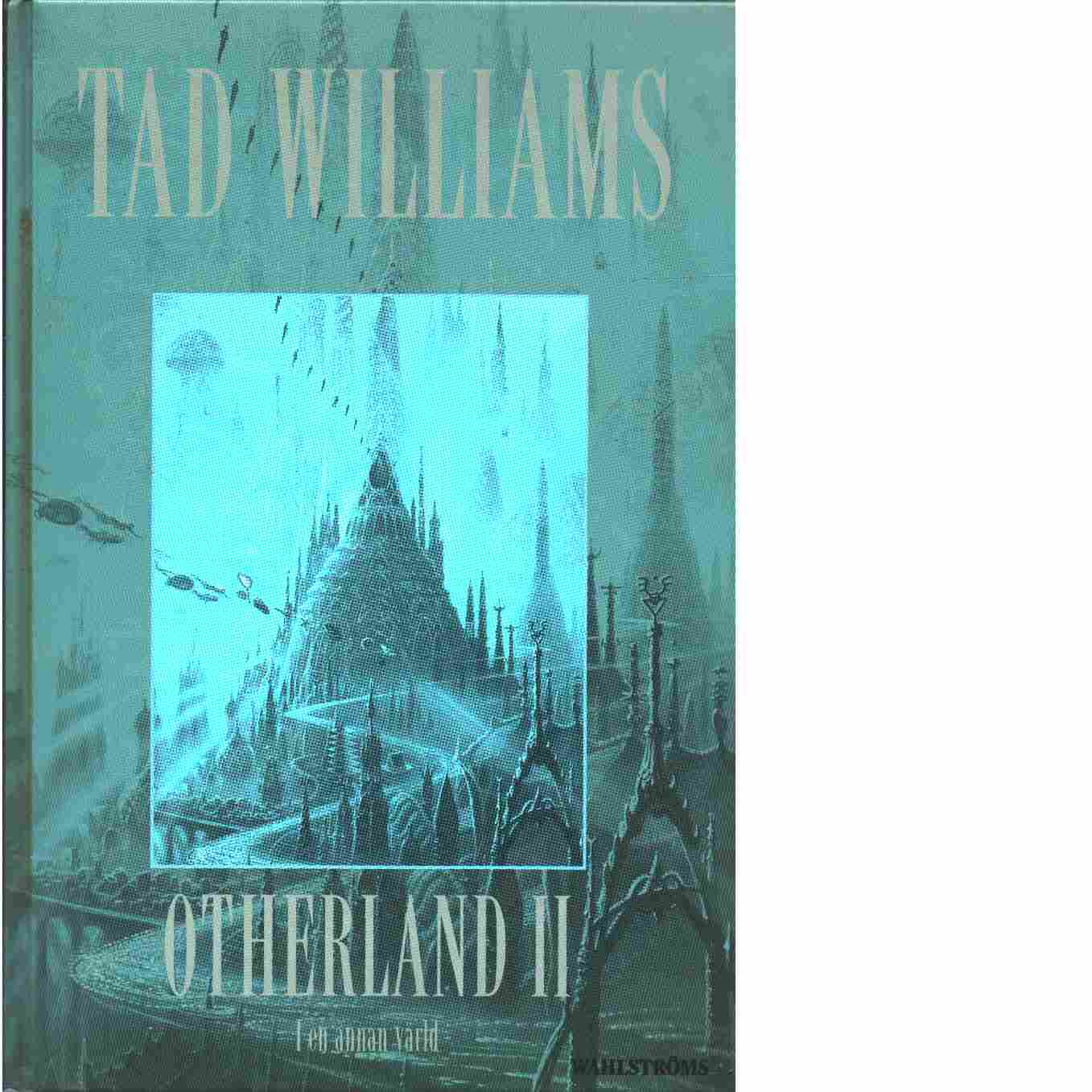 Otherland. D. 2, I en annan värld - Williams, Tad