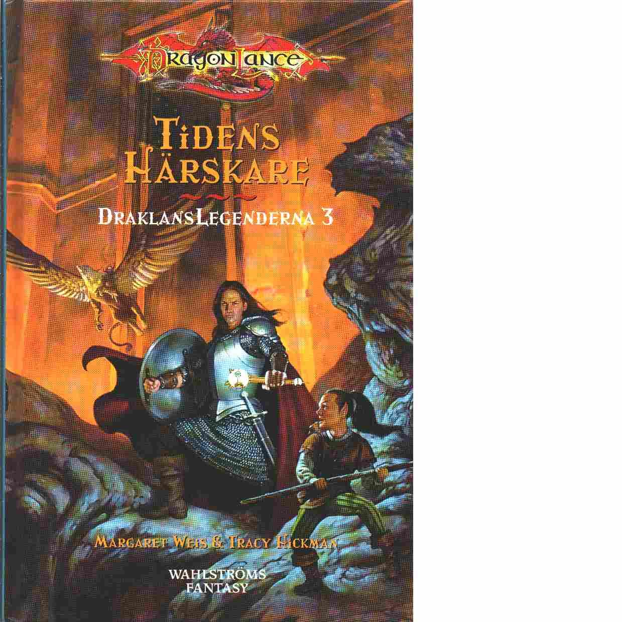Draklanslegenderna. 3, Tidens härskare - Weis, Margaret  och  Hickman, Tracy