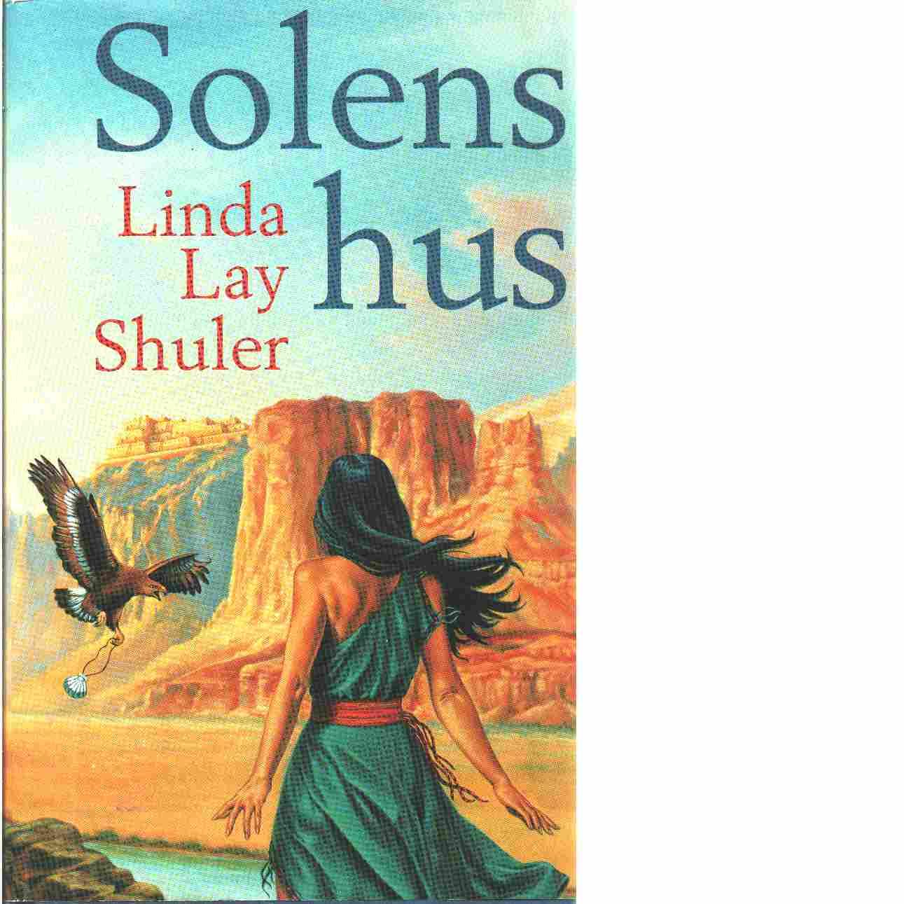 Solens hus - Shuler, Linda Lay