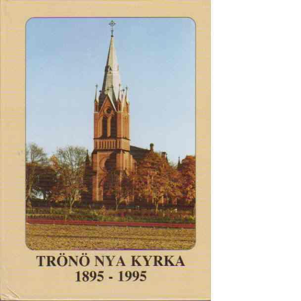 Trönö nya kyrka 1895-1995 - Bjerknes, Bo