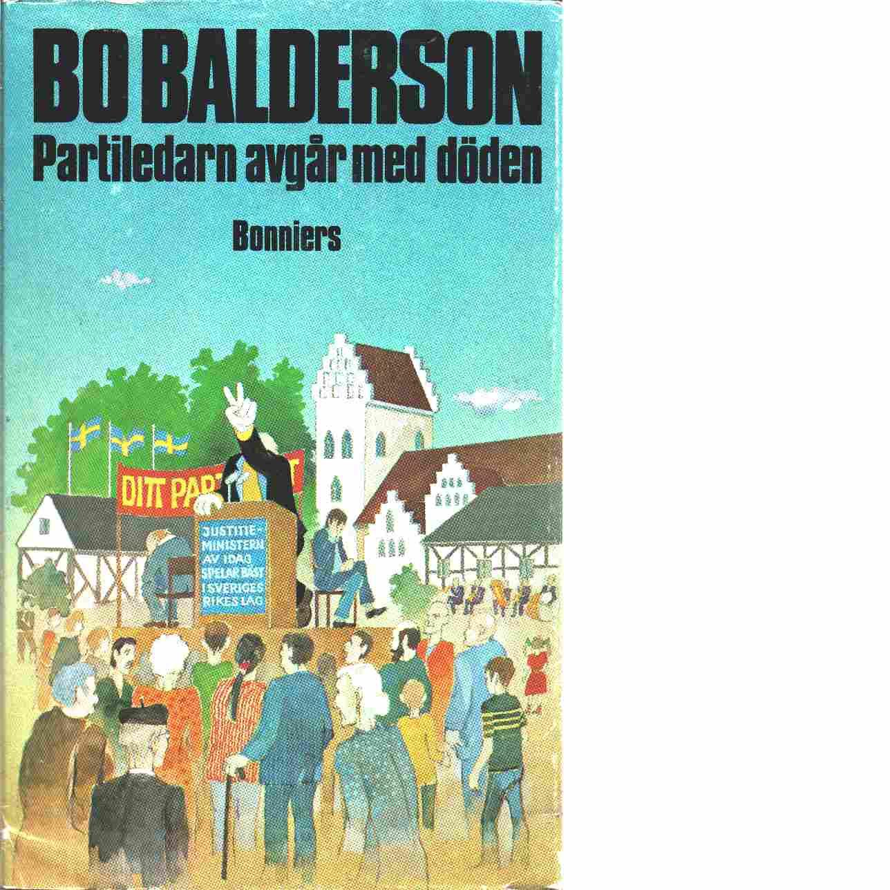 Partiledarn avgår med döden - Balderson, Bo