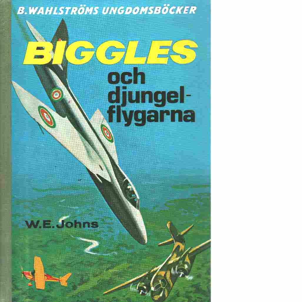 Biggles och djungelflygarna - Johns, William Earl