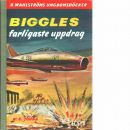 Biggles farligaste uppdrag - Johns, William Earl
