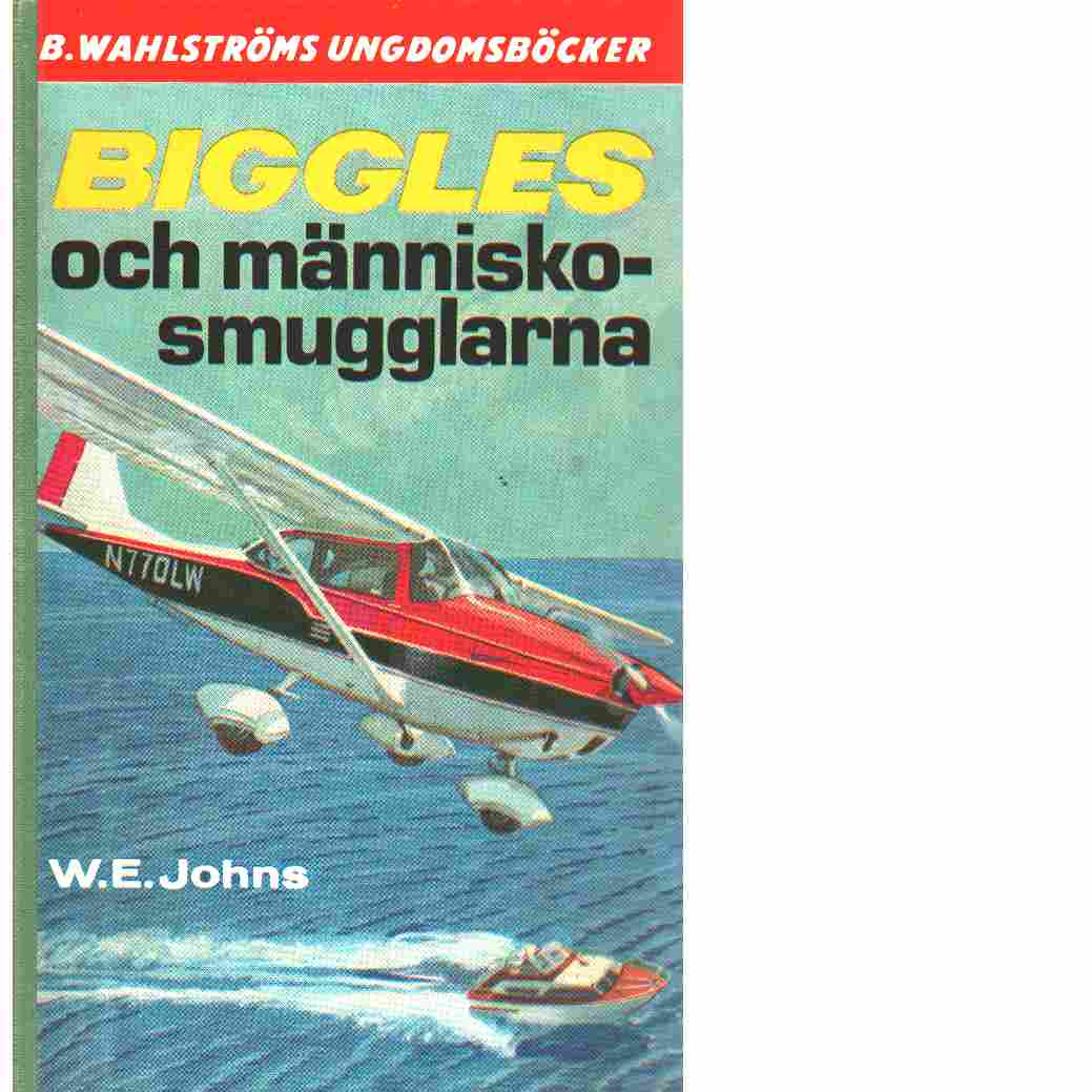Biggles och människo-smugglarna - Johns, William Earl
