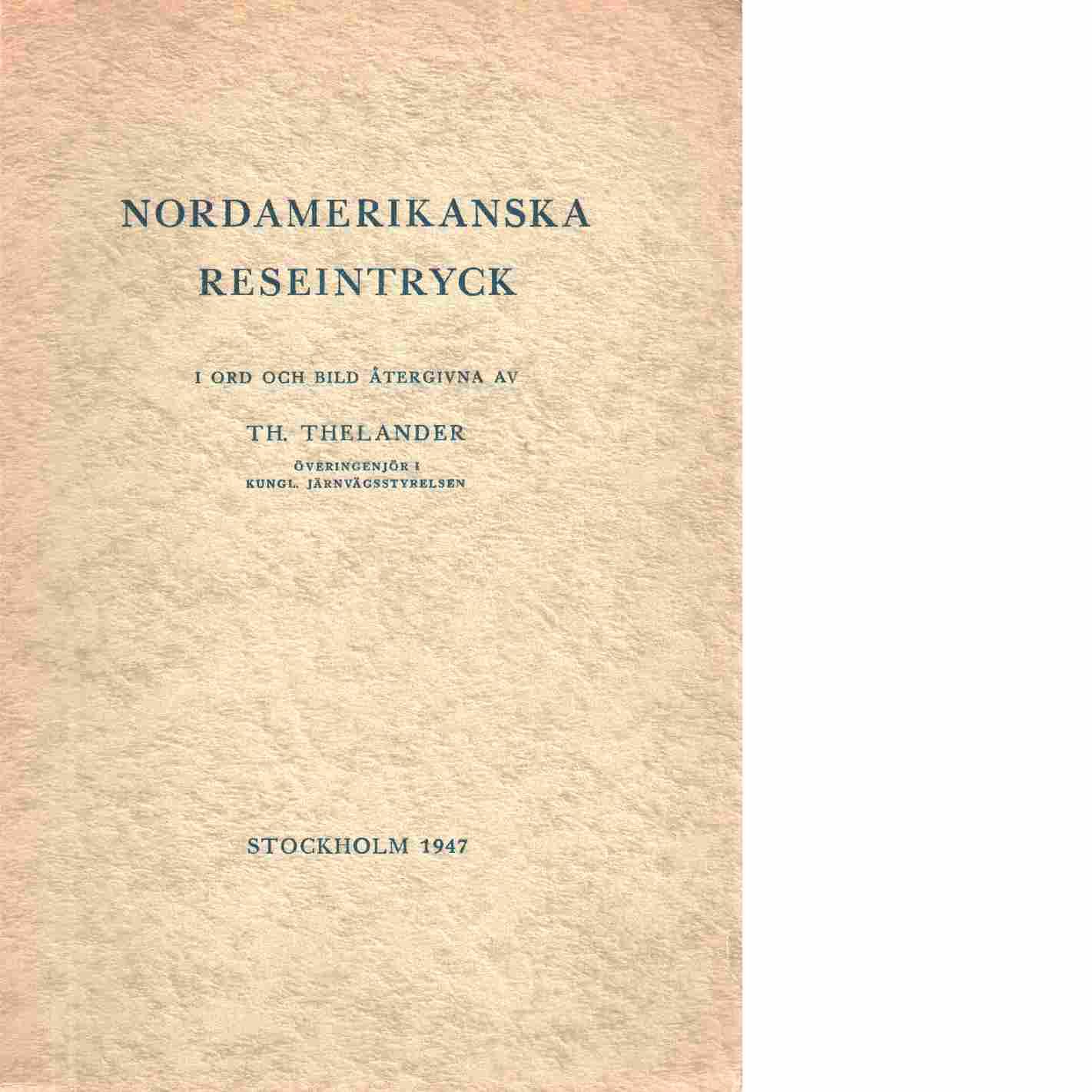 Nordamerikanska reseintryck - Thelander, [Lars] Th[orsten]