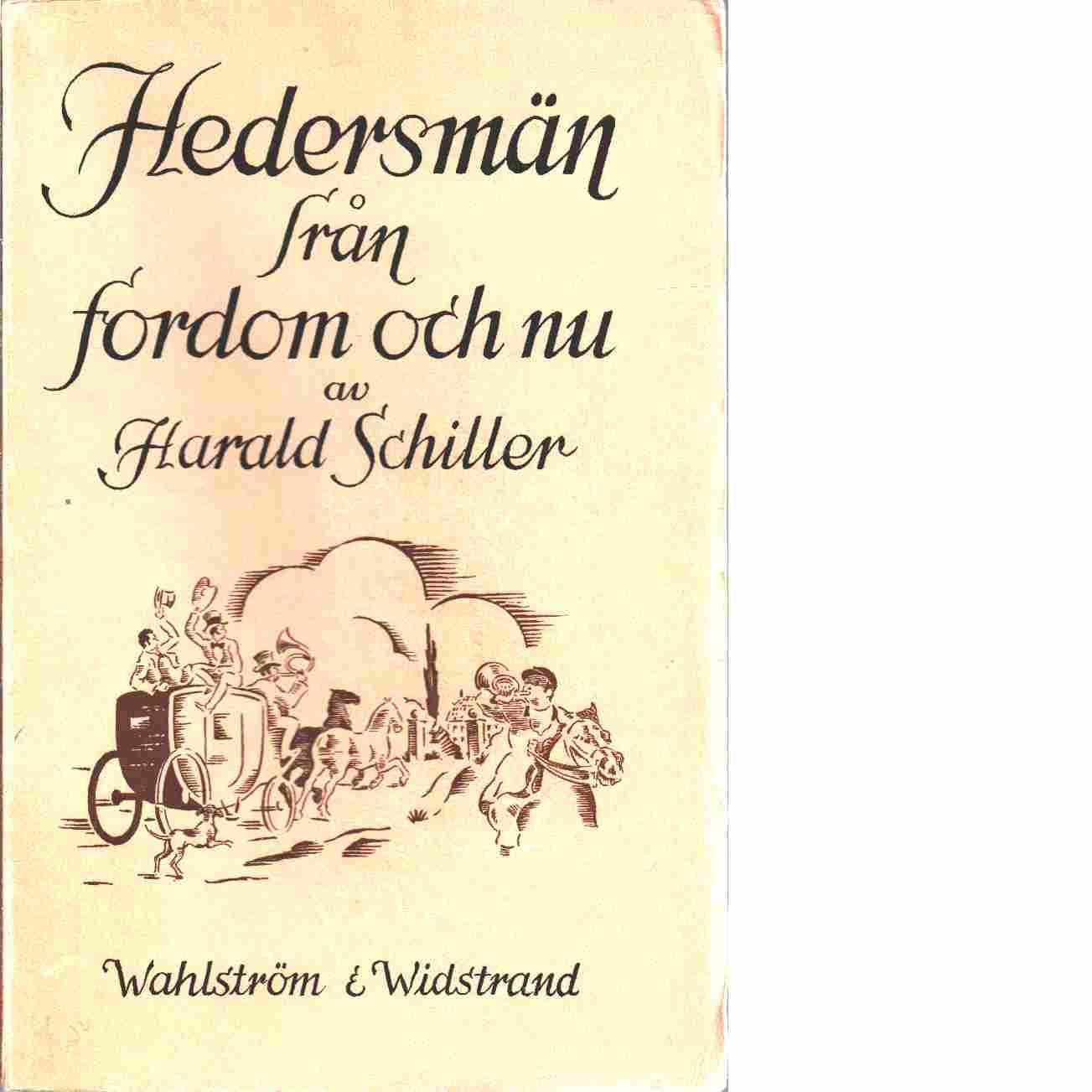 Hedersmän från fordom och nu - Schiller, Harald