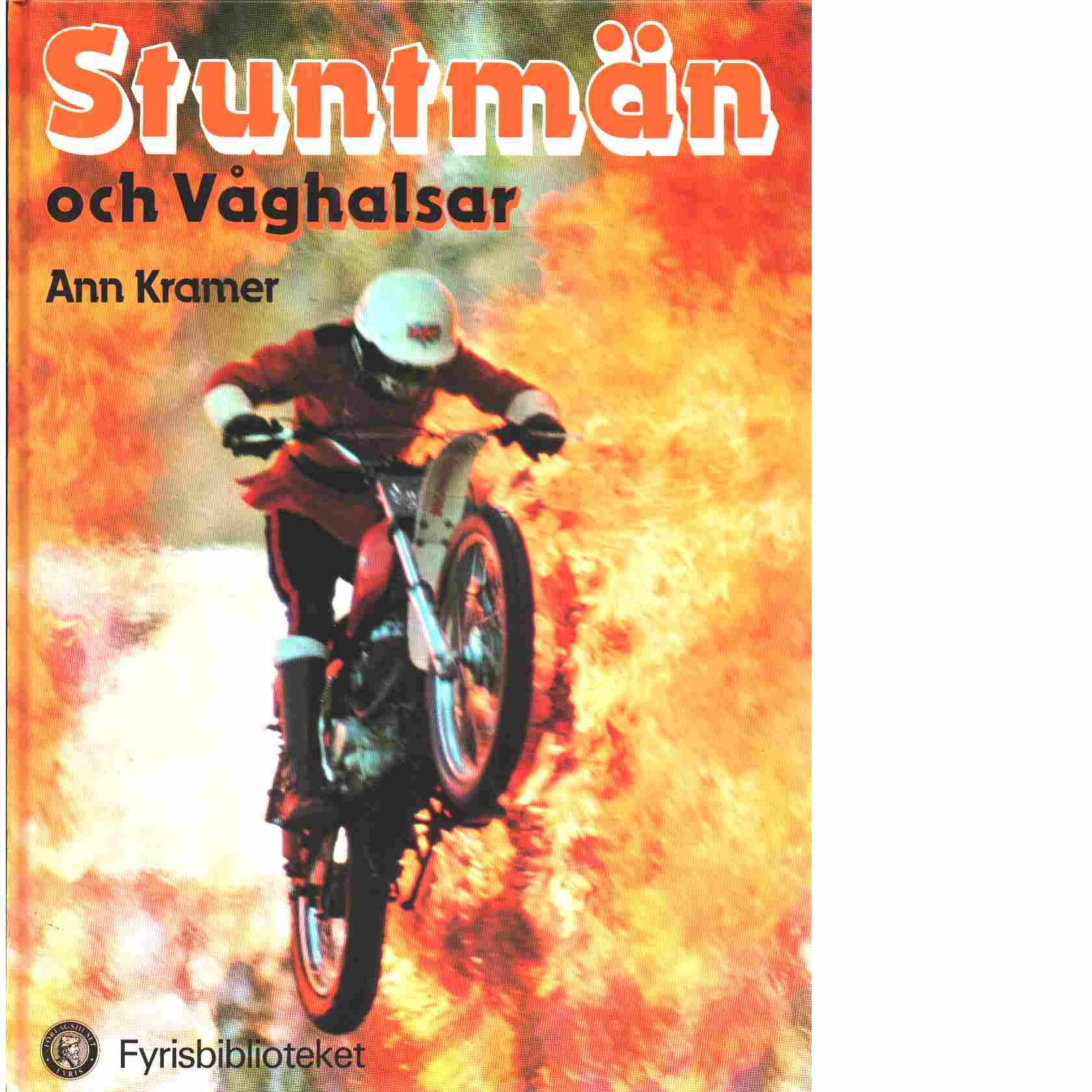 Stuntmän och våghalsar - Kramer, Ann