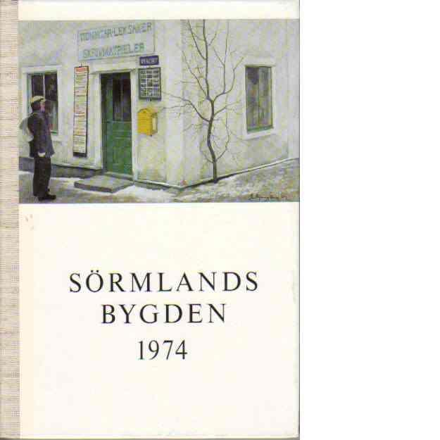 Sörmlandsbygden 1974 - Södermanlands hembygdsförbund