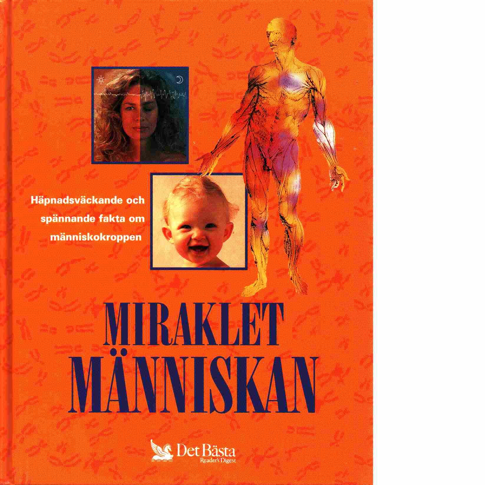 Miraklet människan - Adams, Annette