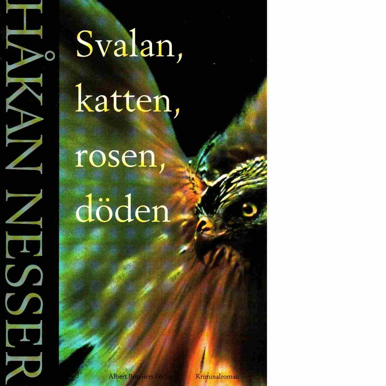 Svalan, katten, rosen, döden : kriminalroman - Nesser, Håkan