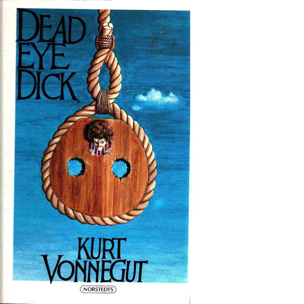 Deadeye Dick - Vonnegut, Kurt