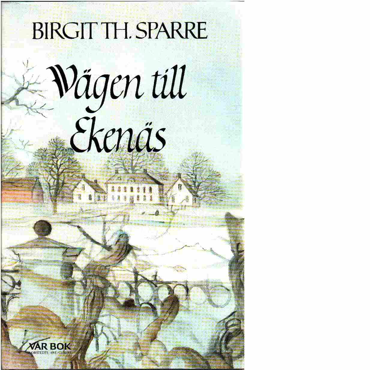 Vägen till Ekenäs - Sparre, Birgit Th