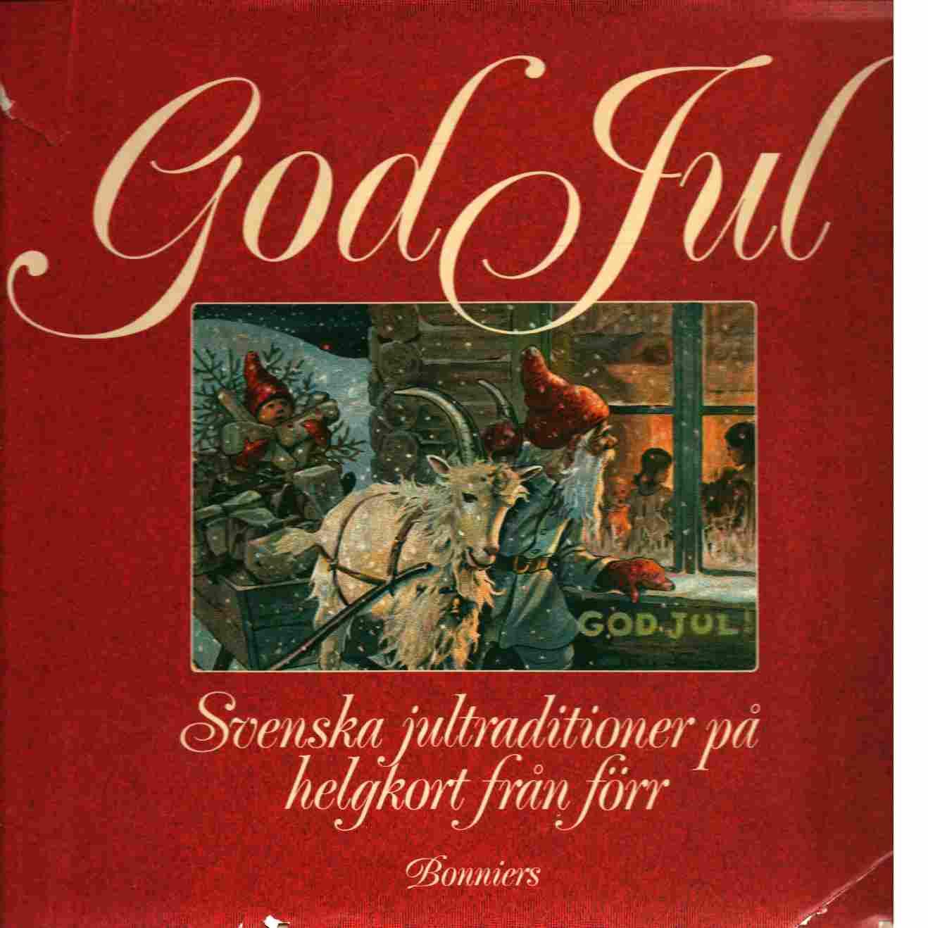 God jul : svenska jultraditioner på helgkort från förr - Neumüller, Anders