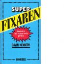 Superfixaren : konsten att spara och pruta - Kennedy, Gavin