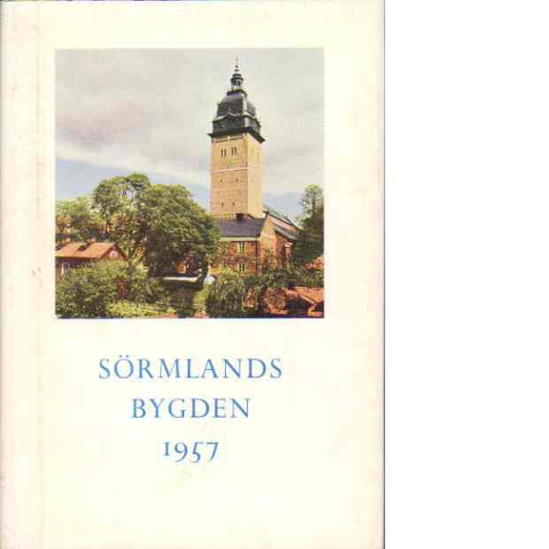 Sörmlandsbygden 1957 - Södermanlands hembygdsförbund