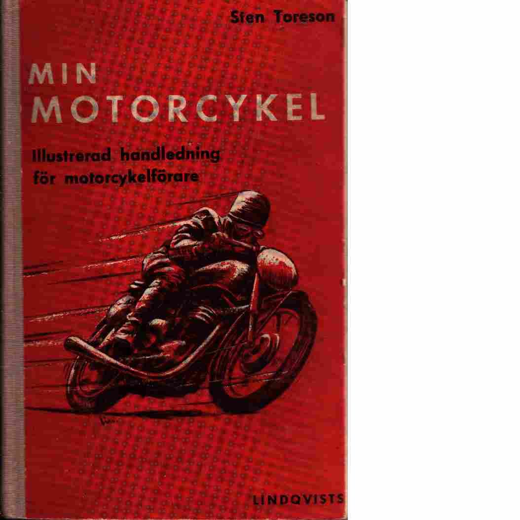 Min motorcykel : Illustrerad handledning för motorcykelförare - Toreson, Sten