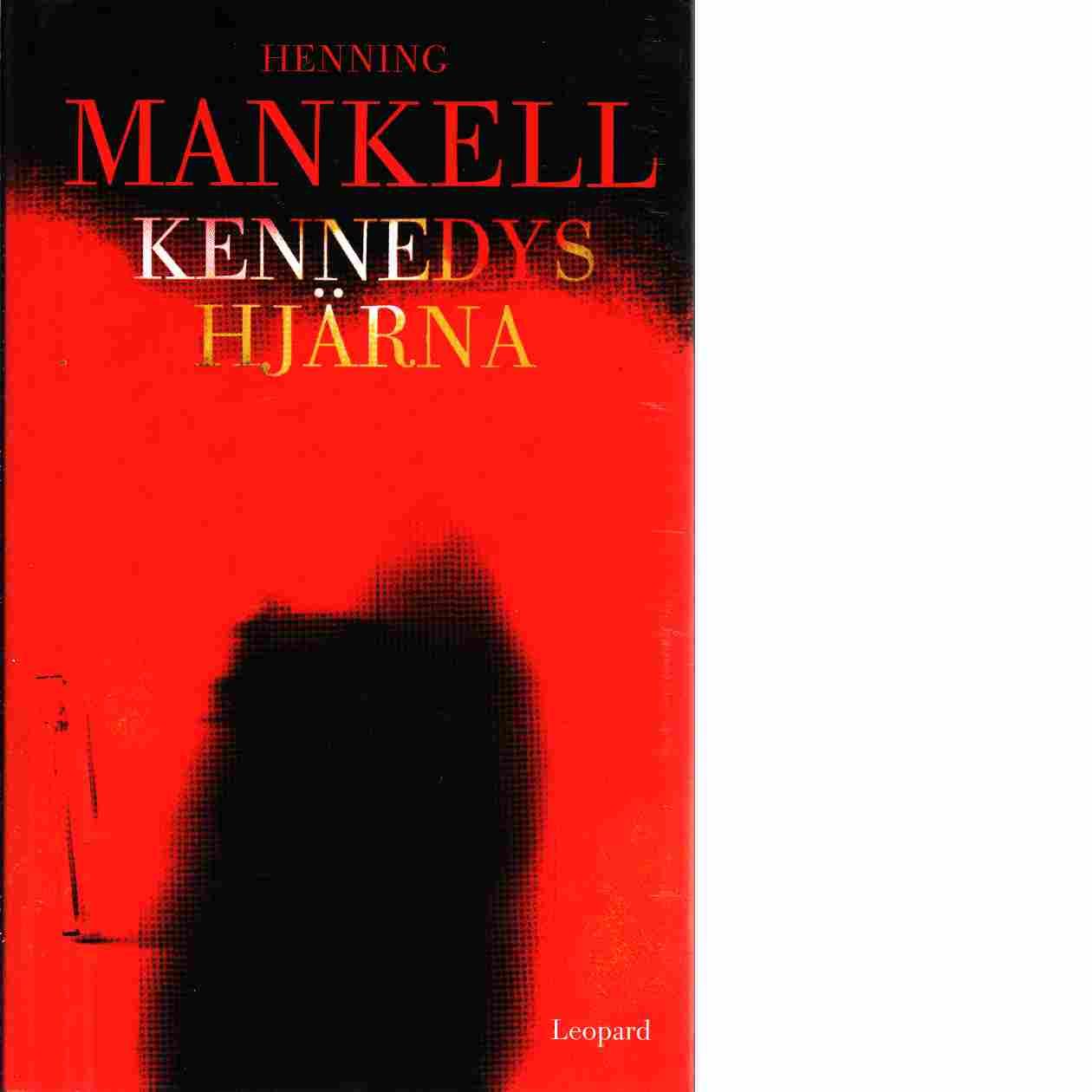 Kennedys hjärna - Mankell, Henning