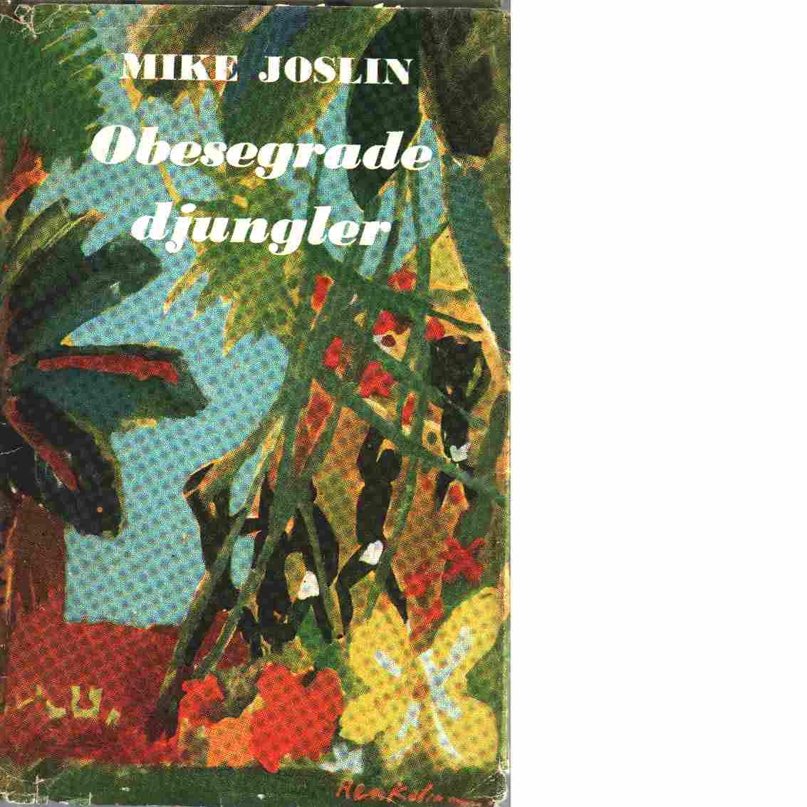 Obesegrade djungler - Joslin, Mike