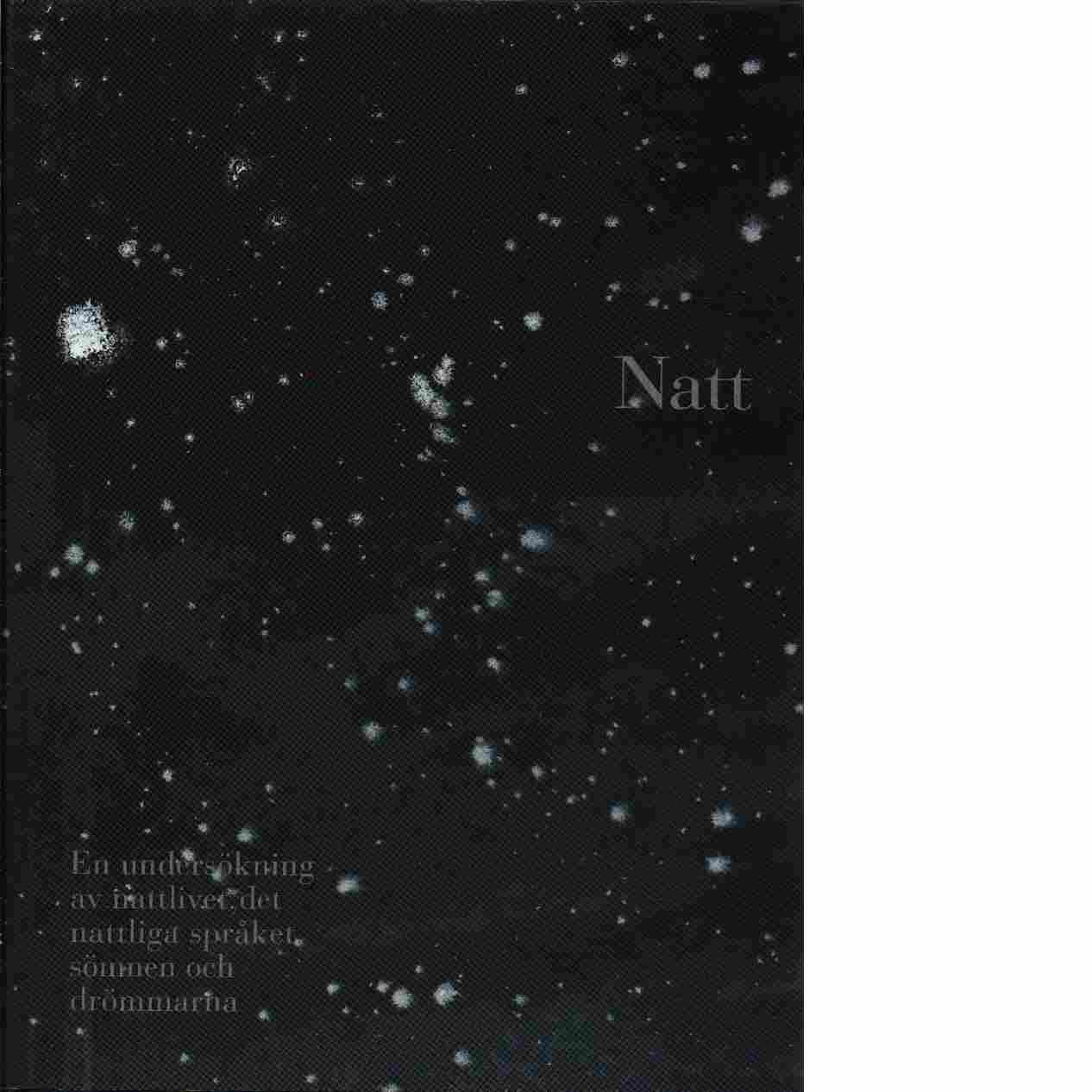 Natt : en undersökning av nattlivet, det nattliga språket, sömnen och drömmarna - Alvarez, Alfred