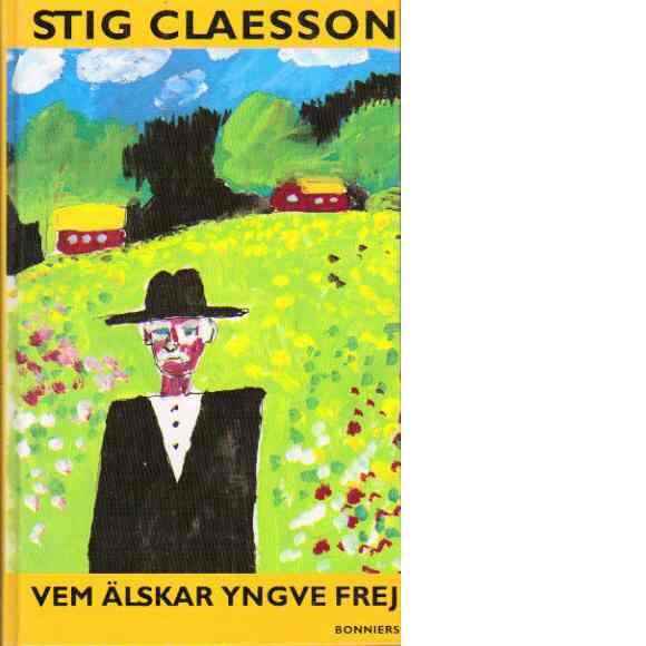 Vem älskar Yngve Frej - Claesson, Stig