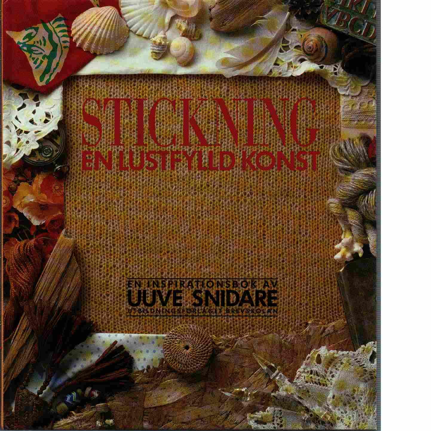 Stickning : en lustfylld konst - Snidare, Uuve