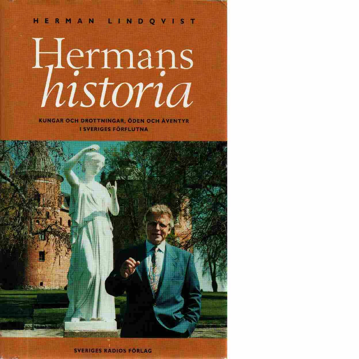 Hermans historia : kungar och drottningar, öden och äventyr i Sveriges förflutna - Lindqvist, Herman