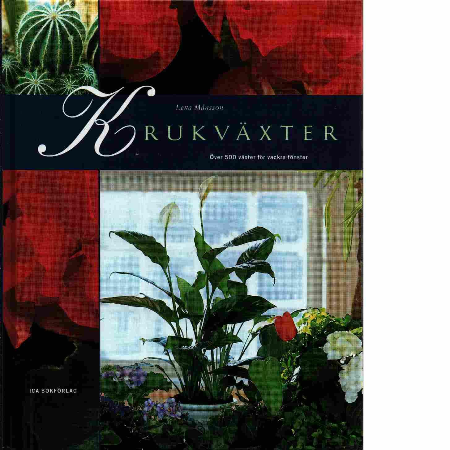 Krukväxter : över 500 växter för vackra fönster - Månsson, Lena