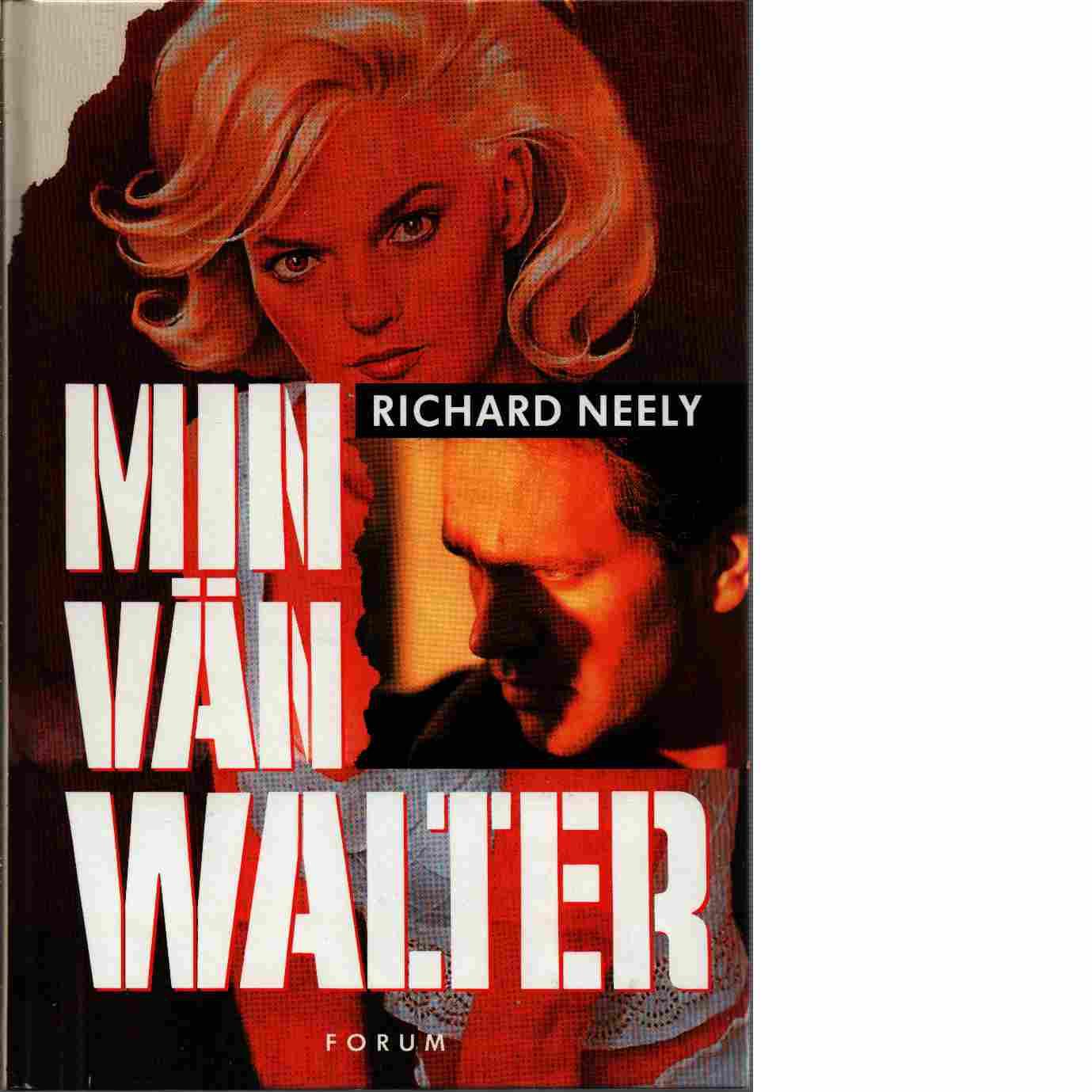Min vän Walter - Neely, Richard