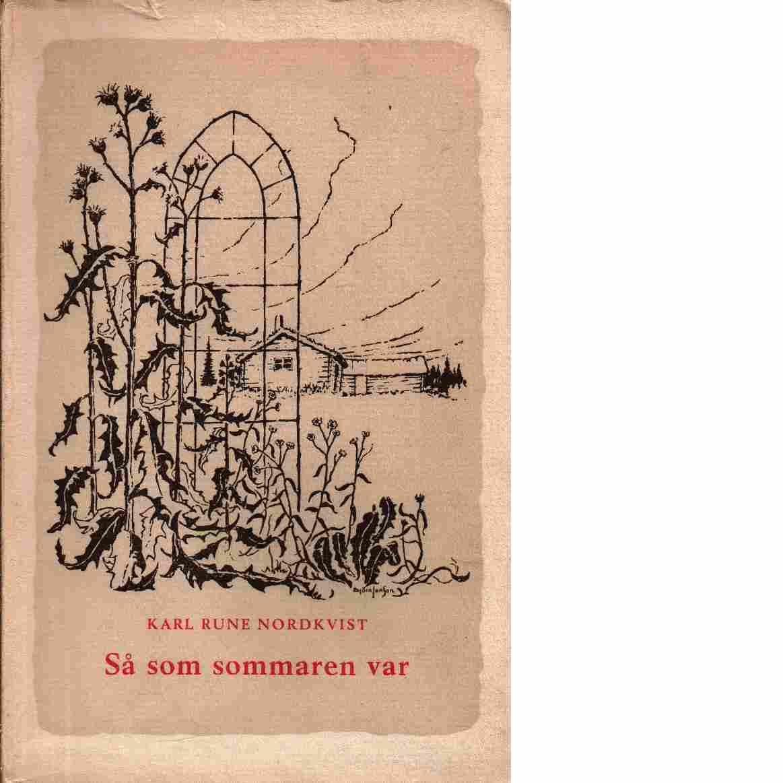 Så som sommaren var : noveller - Nordkvist, Karl Rune