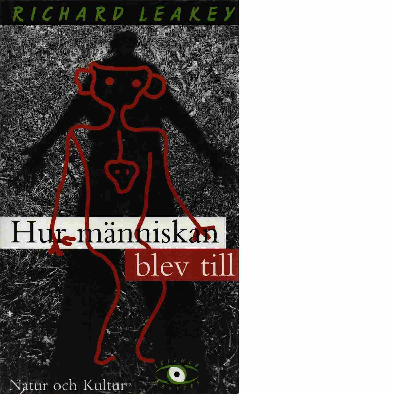 Hur människan blev till - Leakey, Richard