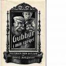 Gubbar i min spegel :  Historier från Gotland - Ahlqvist, David