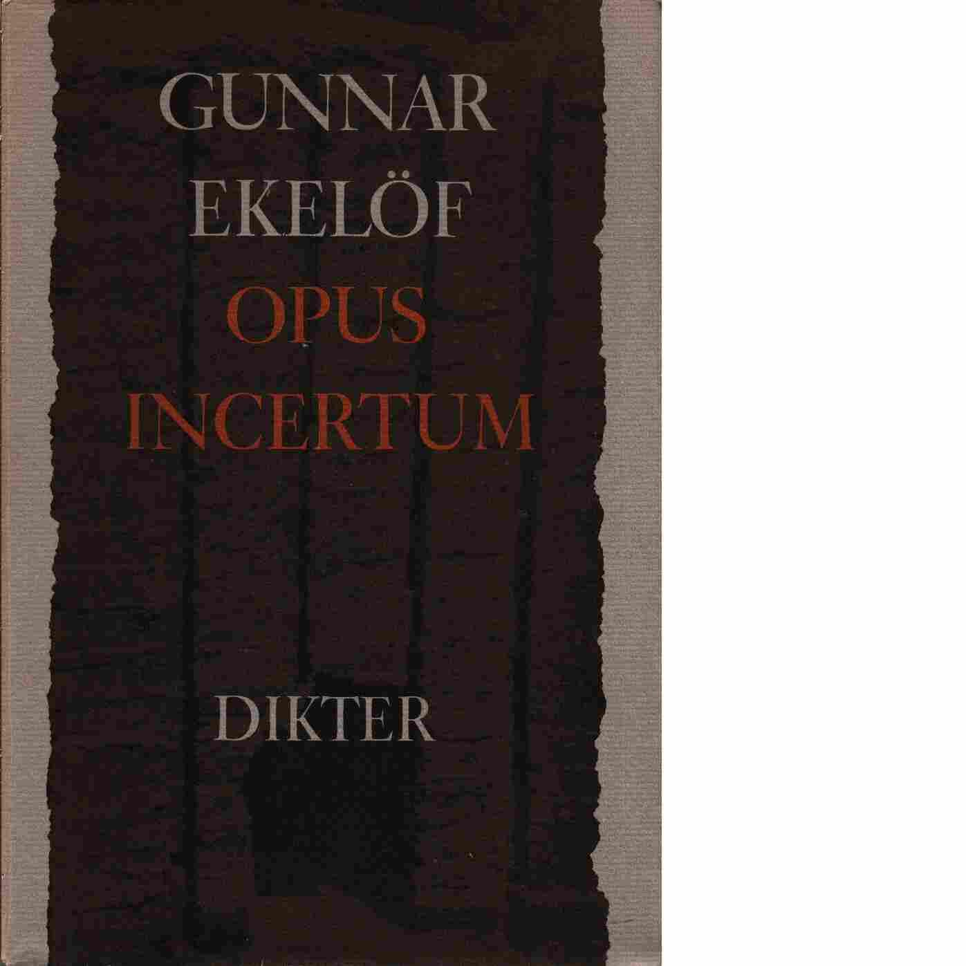Opus incertum : [dikter] - Ekelöf, Gunnar