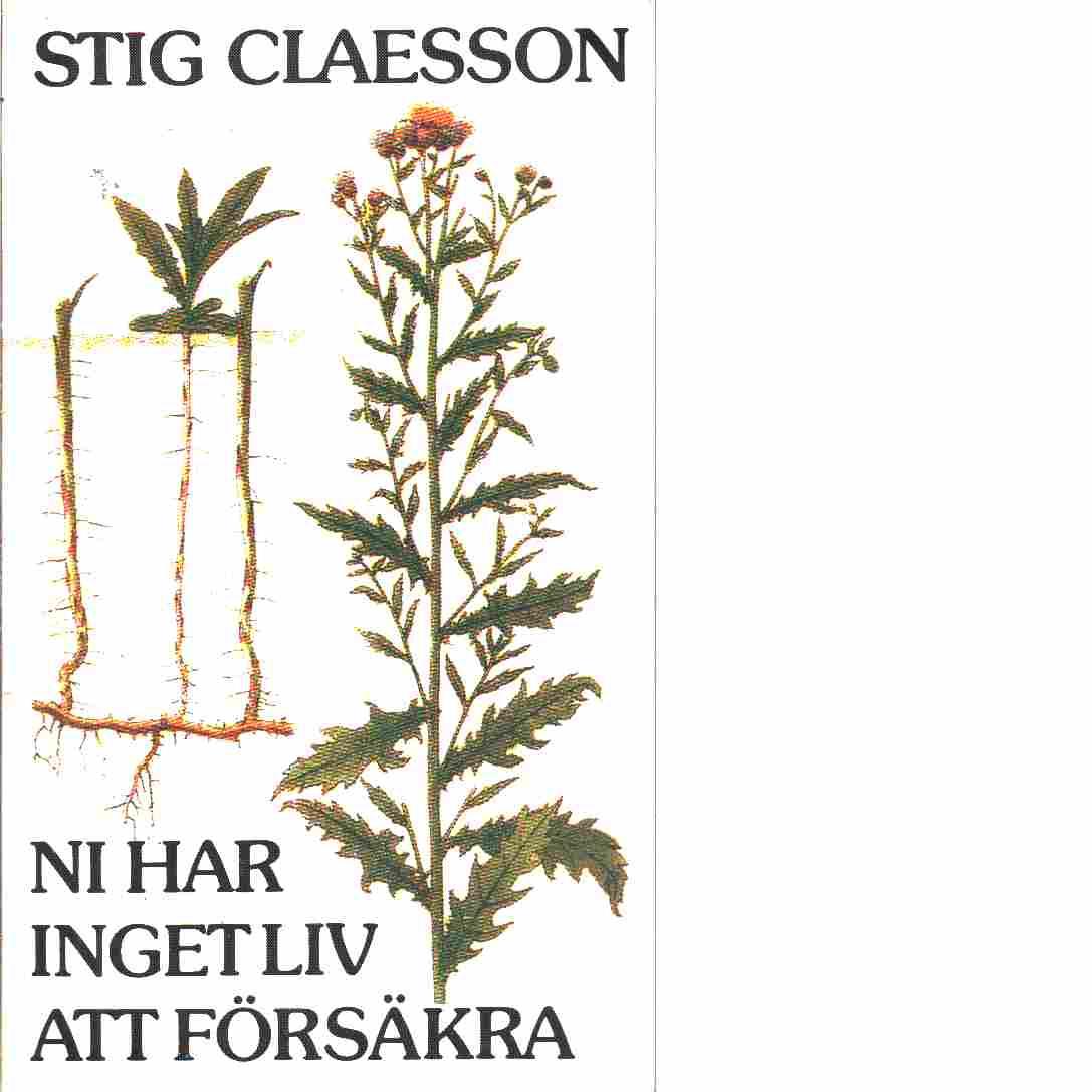 Ni har inget liv att försäkra - Claesson, Stig