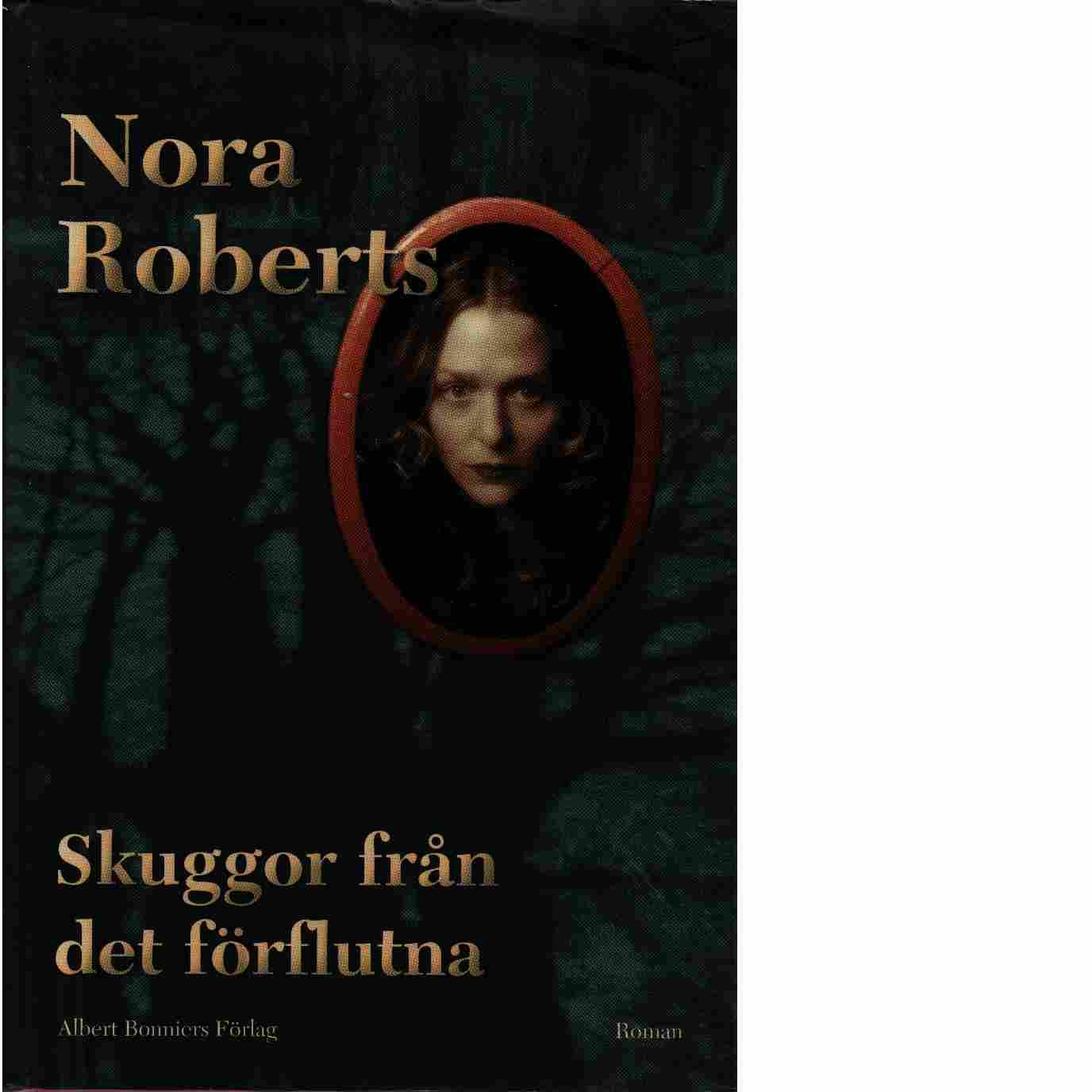 Skuggor från det förflutna - Roberts, Nora