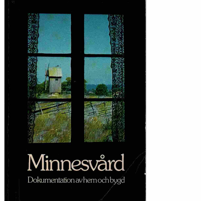 Minnesvård : dokumentation av hem och bygd - red.