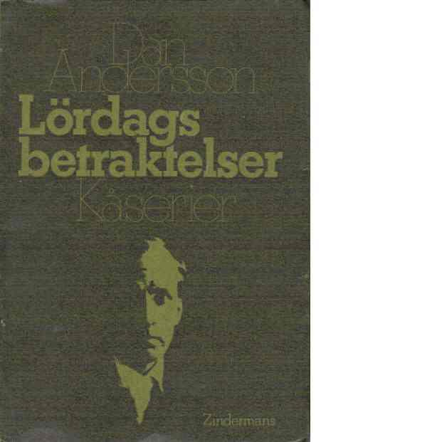Lördagsbetraktelser : Kåserier - Andersson, Dan