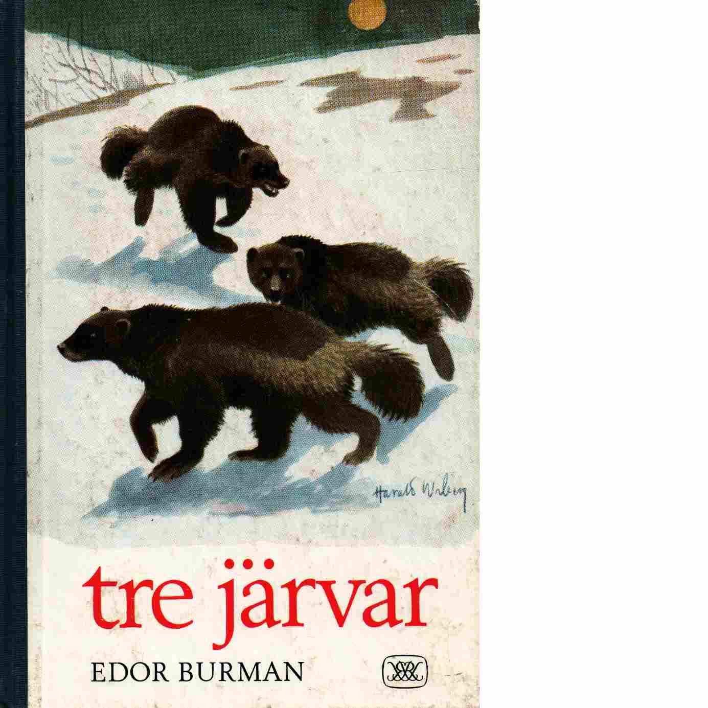Tre järvar / omslag och illustr. av Harald Wiberg - Burman, Edor