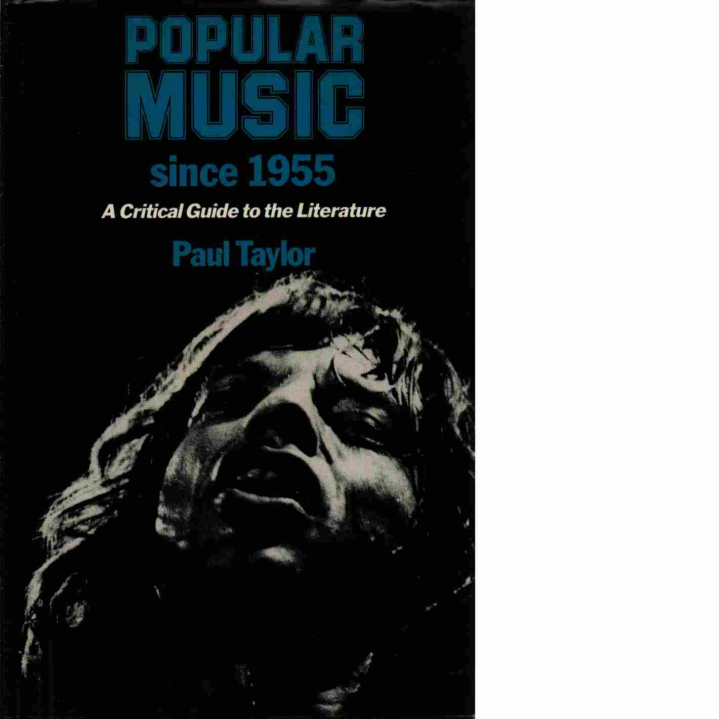 Popular music since 1955 : a critical guide to the literature - Taylor, Paul