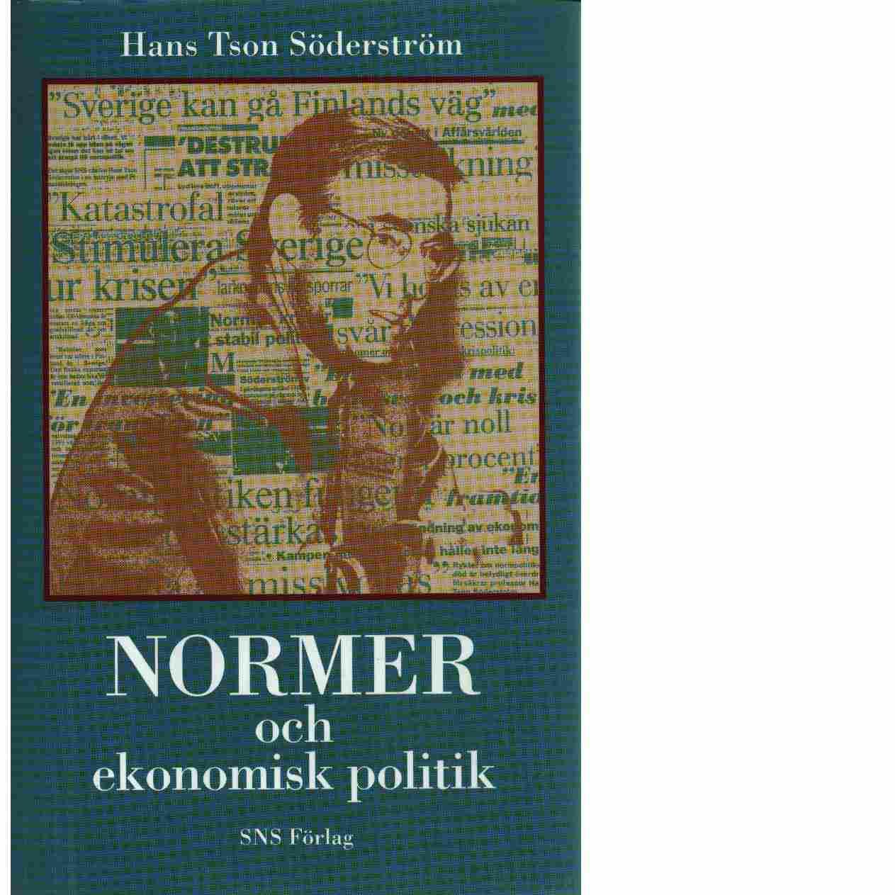 Normer och ekonomisk politik - Söderström, Hans Tson