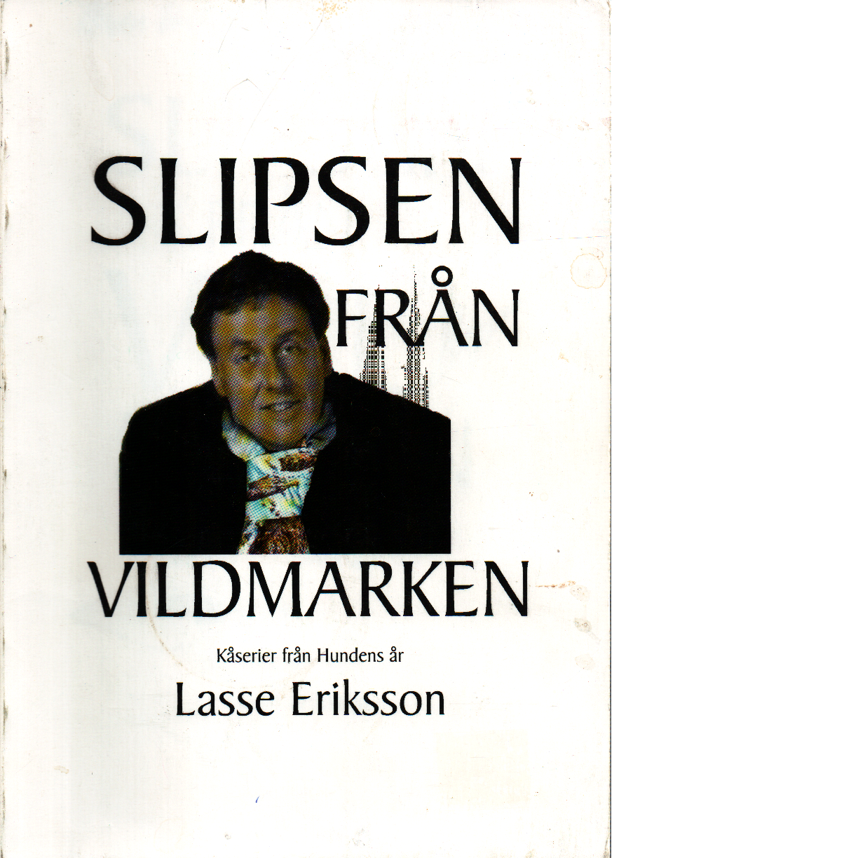 Slipsen från vildmarken - Eriksson Lasse