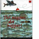 Det nappar! Det nappar! : en antologi - Andersson, Gunder