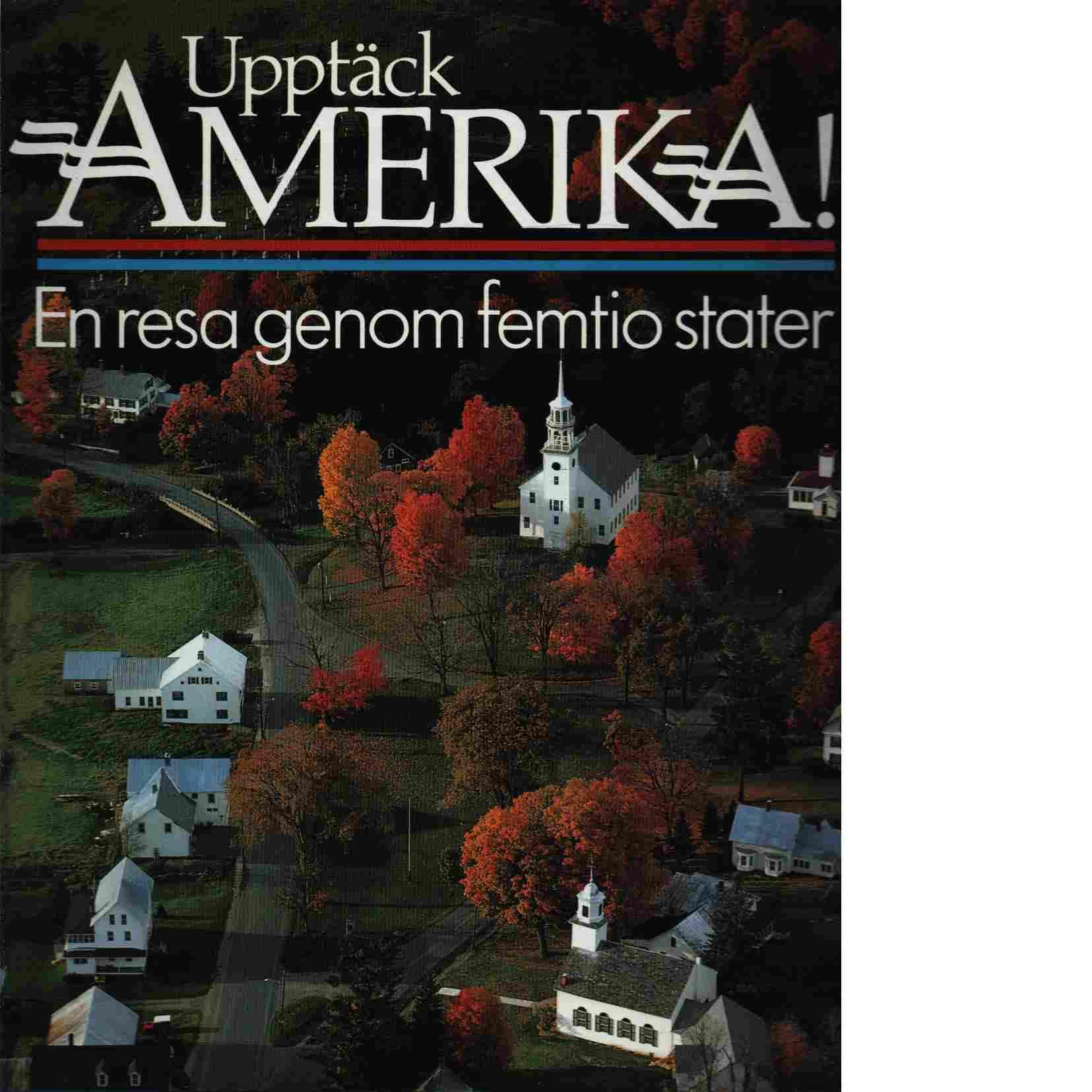 Upptäck Amerika! : en resa genom femtio stater - Red.