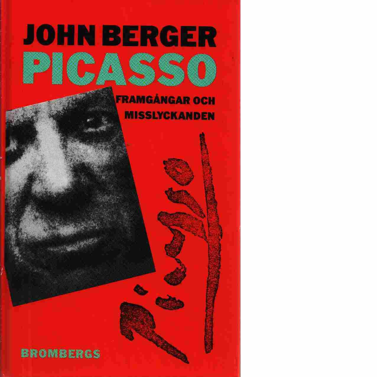 Picasso : framgångar och misslyckanden - Berger, John
