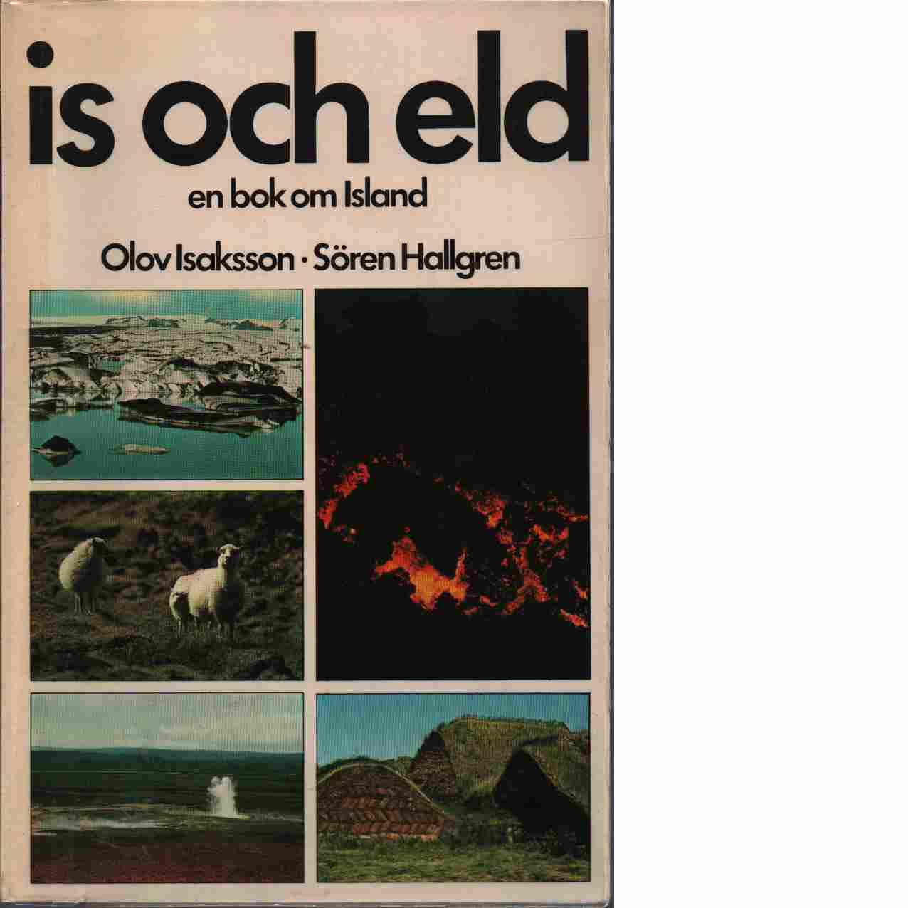 Is och eld : en bok om Island - Isaksson, Olov